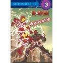 Ironman Armored Adventures : Whiplash - Level 3 Reader