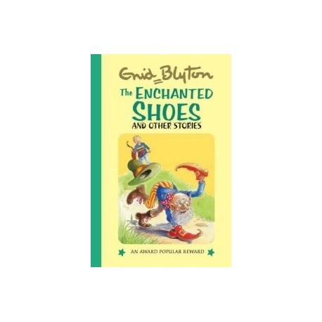 Enid Blyton - The Enchanted Shoes and Other Stories (Hardback)