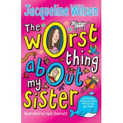 Jacqueline Wilson's The Worst Thing About My Sister