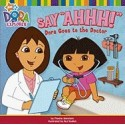 Dora the Explorer - Say Ahhhhhhh
